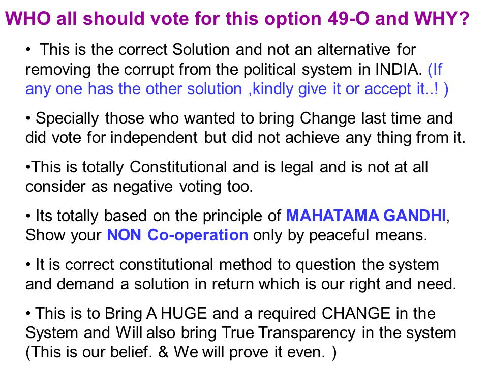WHO all should vote for this option 49-O and WHY.