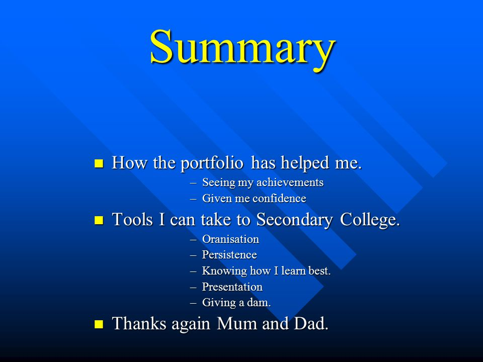 Summary How the portfolio has helped me. How the portfolio has helped me.