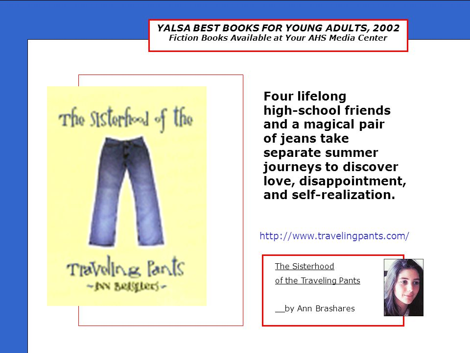 YALSA BEST BOOKS FOR YOUNG ADULTS, 2002 Fiction Books Available at Your AHS Media Center Born Blue __by Han Nolan Janie/Lashaya is a blond haired blue- eyed foster child being raised with her foster brother, Harmon, who introduces her to his ladies, cassette tapes of the greatest women blues singers.