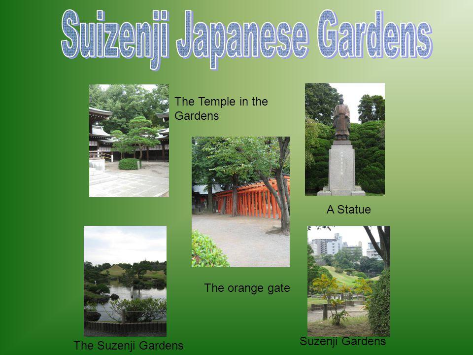 The Suzenji Gardens Suzenji Gardens A Statue The Temple in the Gardens The orange gate
