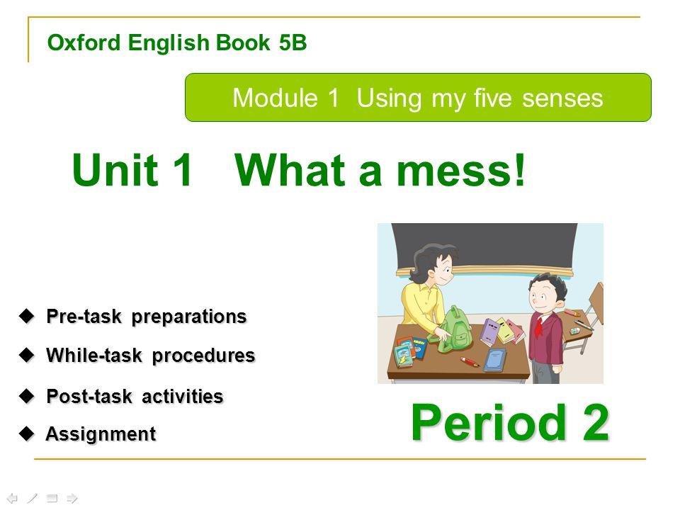 Oxford English Book 5B Period 2 Unit 1 What a mess.