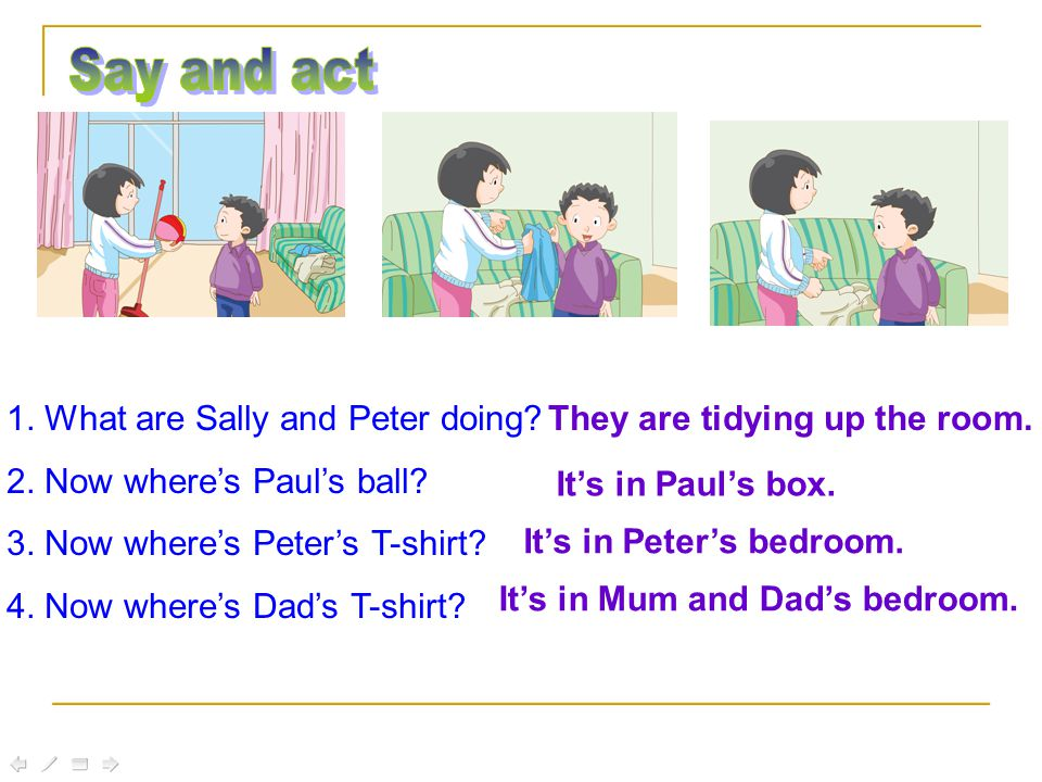 S: Whose ball is this.Is it yours, Peter. P: No. It's Paul's.