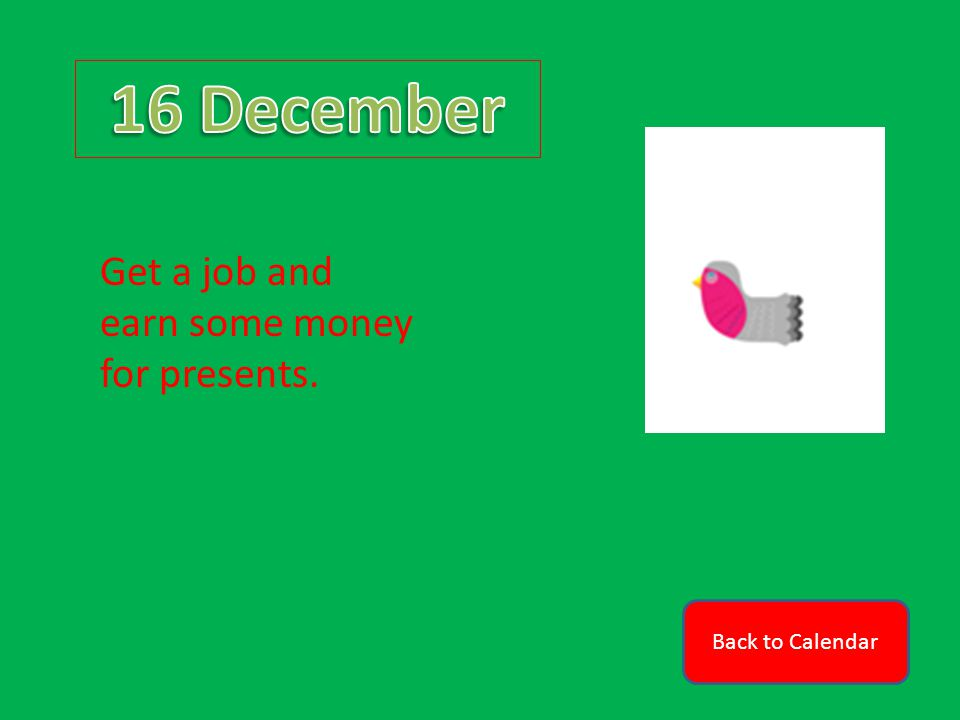 Back to Calendar Get a job and earn some money for presents.