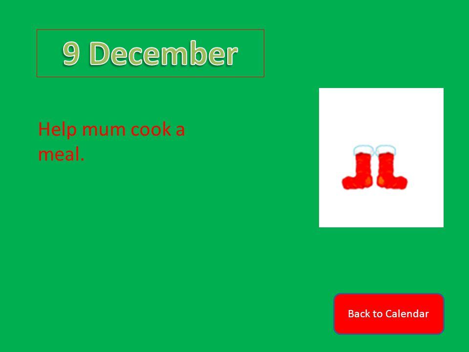 Back to Calendar Help mum cook a meal.