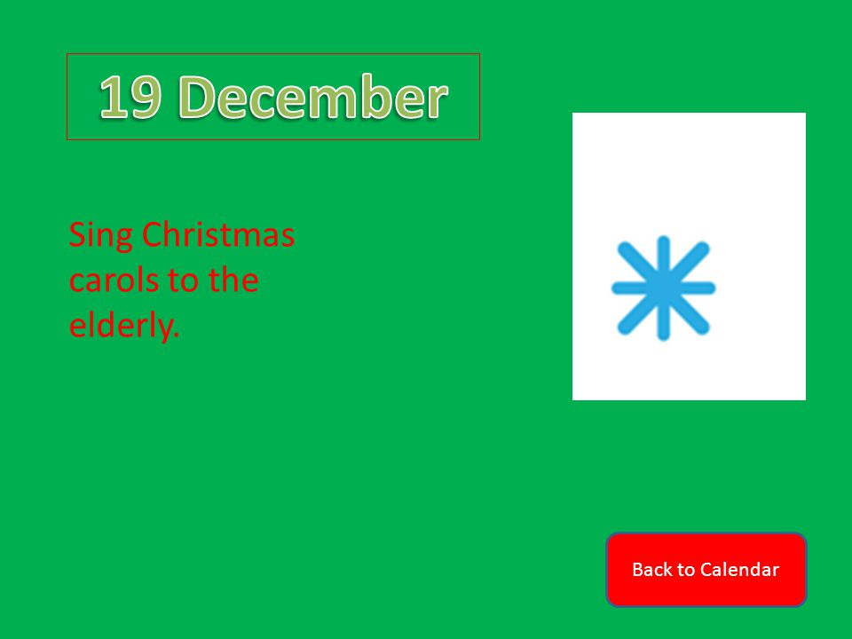 Back to Calendar Sing Christmas carols to the elderly.