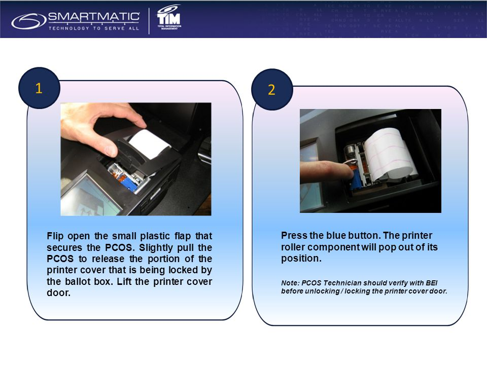 Changing the thermal paper 1 Flip open the small plastic flap that secures the PCOS. Slightly pull the PCOS to release the portion of the printer cove