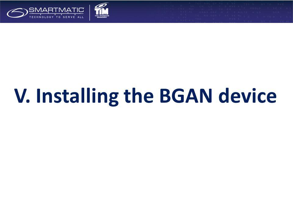 V. Installing the BGAN device