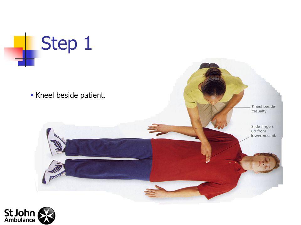 Step 1  Kneel beside patient.
