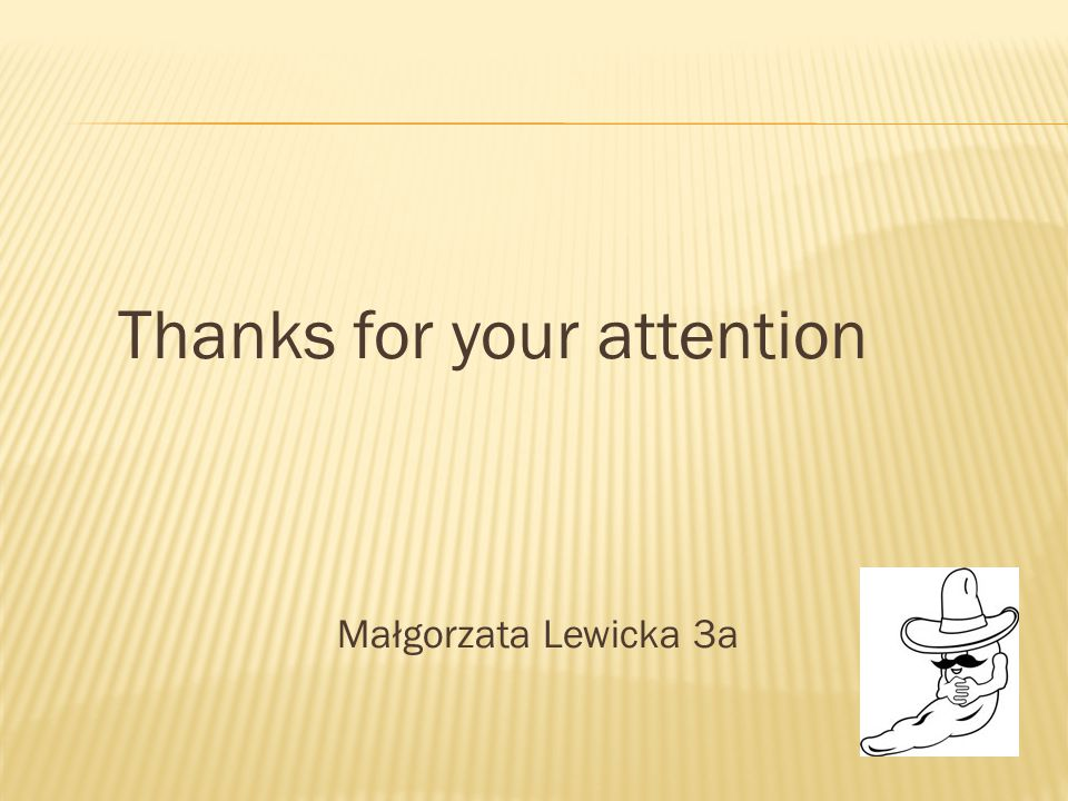 Thanks for your attention Małgorzata Lewicka 3a