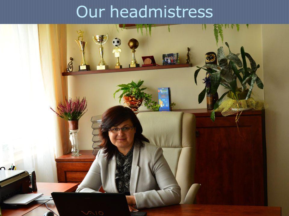 Our headmistress