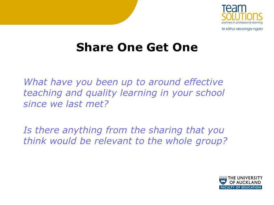 Share One Get One What have you been up to around effective teaching and quality learning in your school since we last met.
