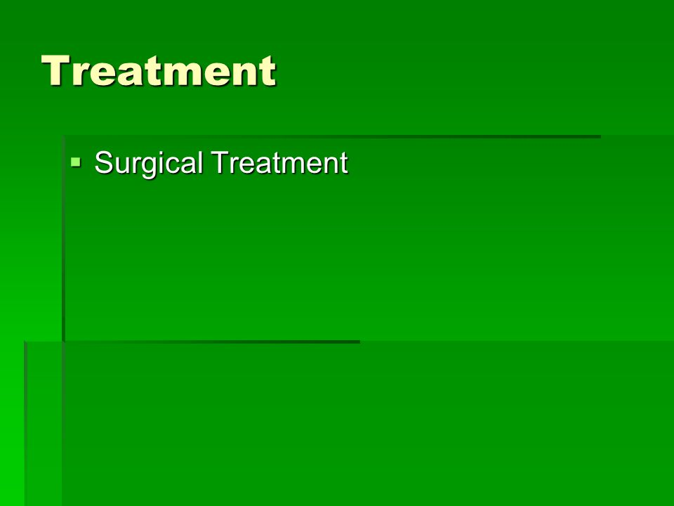 Treatment  Surgical Treatment