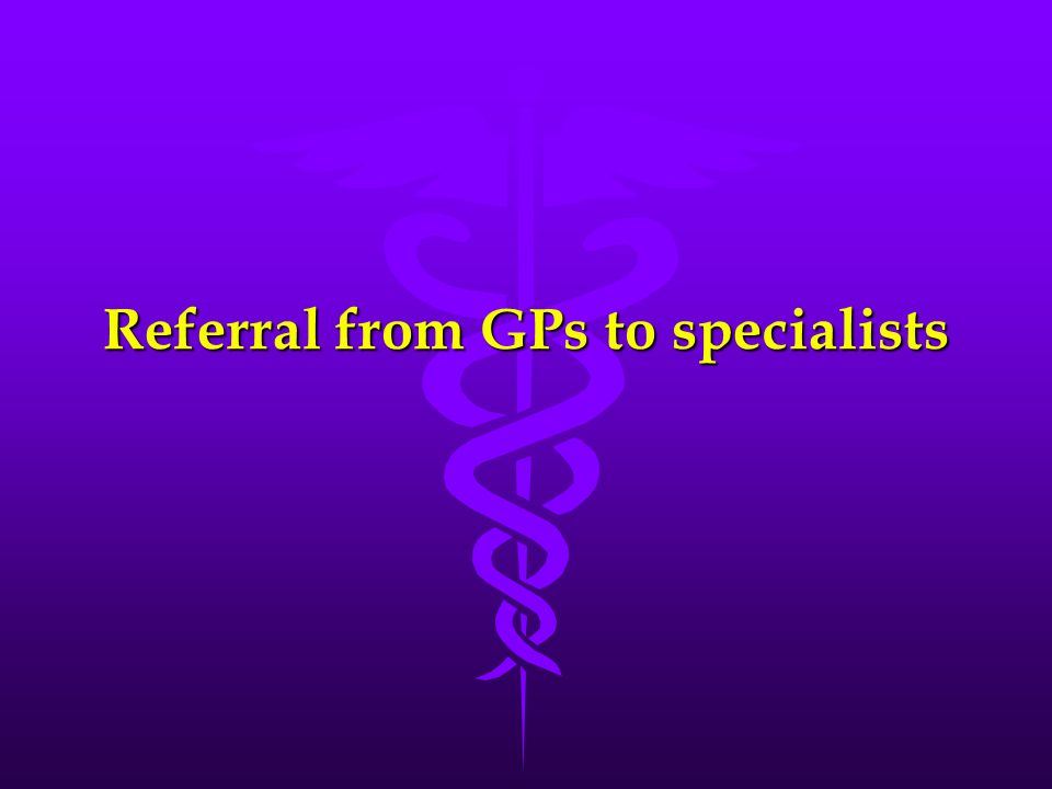 Referral from GPs to specialists