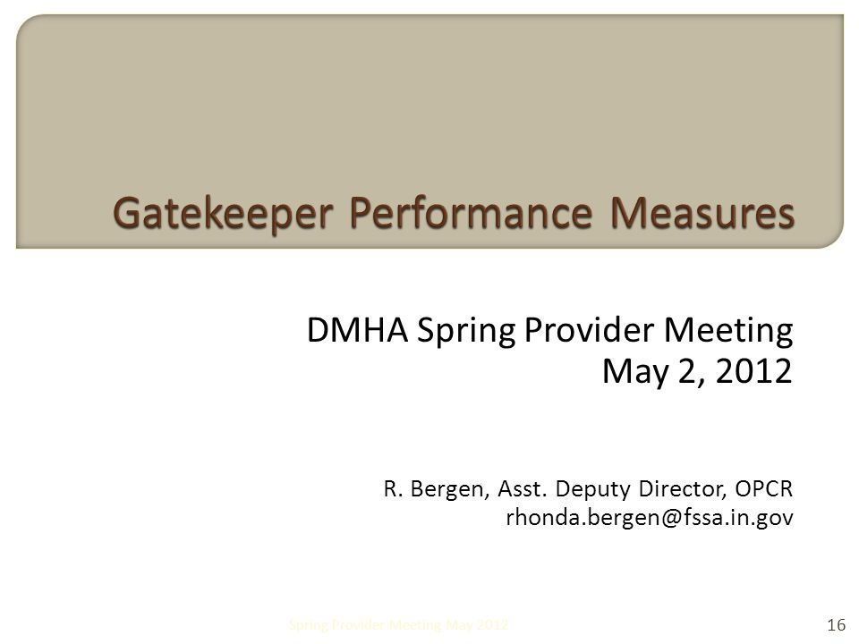 DMHA Spring Provider Meeting May 2, 2012 R. Bergen, Asst.
