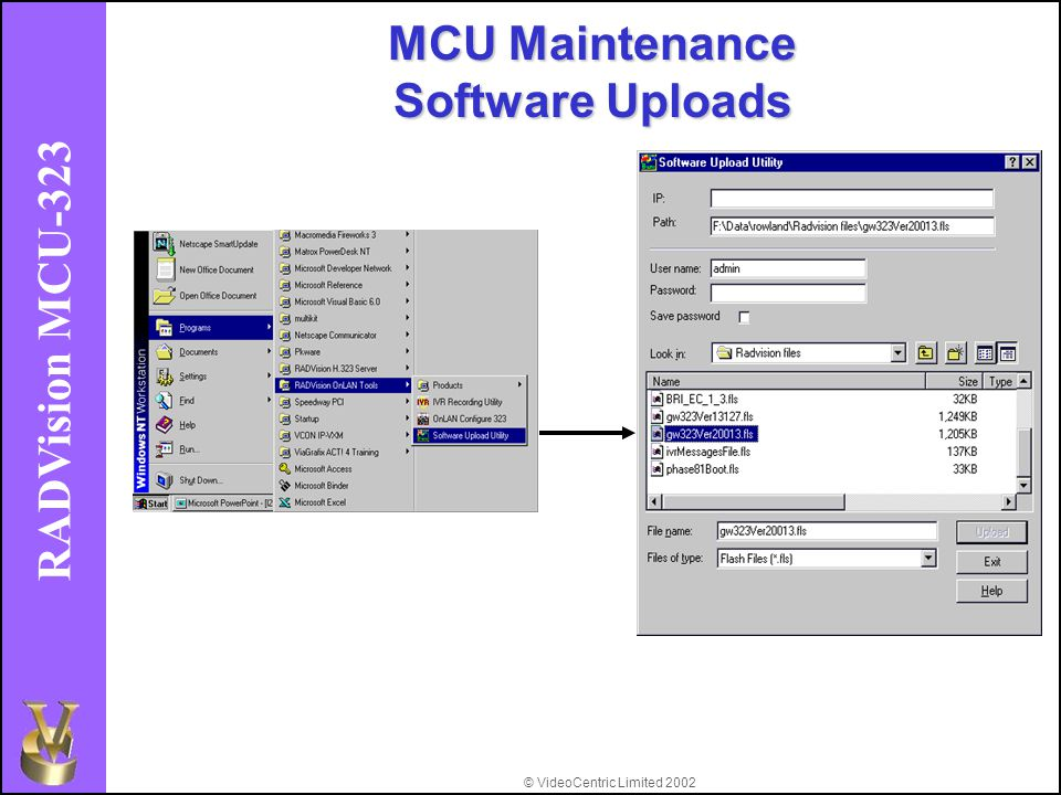 © VideoCentric Limited 2002 RADVision MCU-323 MCU Maintenance Software Uploads