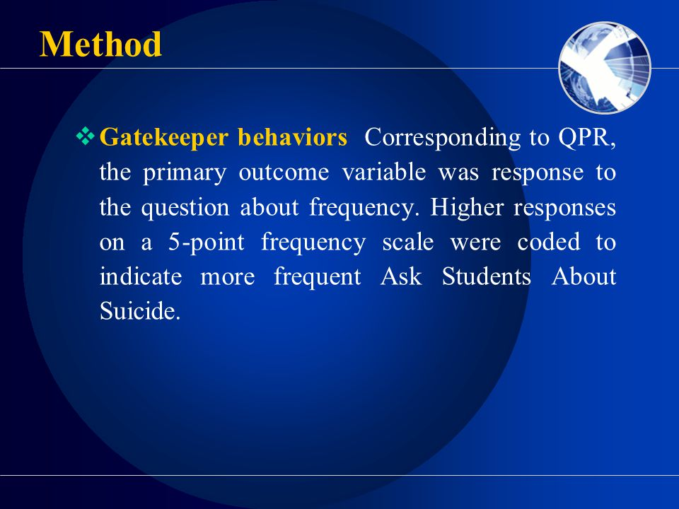  Gatekeeper behaviors Corresponding to QPR, the primary outcome variable was response to the question about frequency.