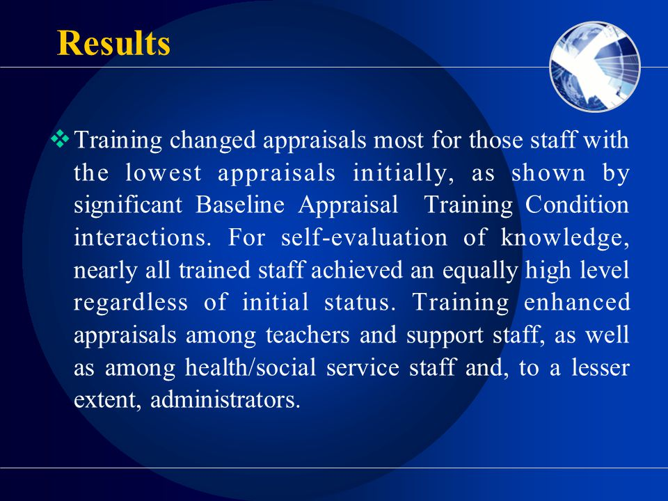 Results  Training changed appraisals most for those staff with the lowest appraisals initially, as shown by significant Baseline Appraisal Training Condition interactions.