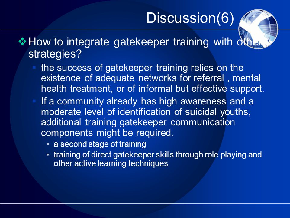 Discussion(6)  How to integrate gatekeeper training with other strategies.