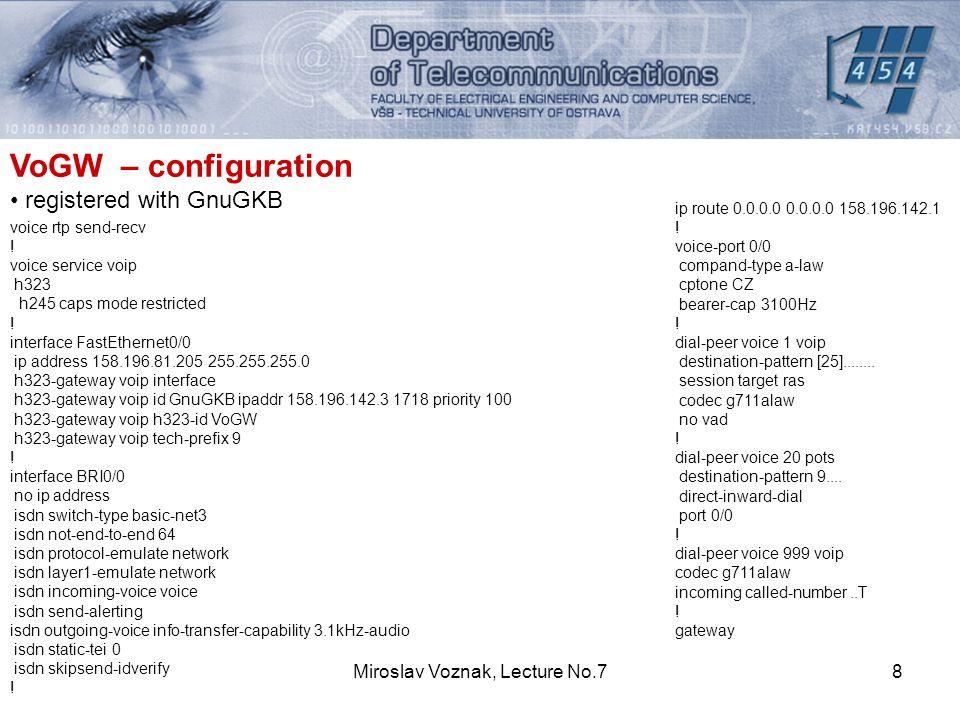 Miroslav Voznak, Lecture No.78 VoGW – configuration registered with GnuGKB voice rtp send-recv .