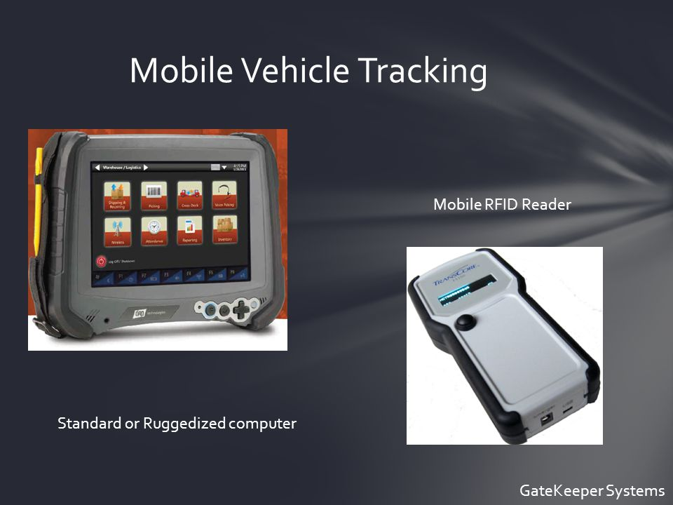 Mobile Vehicle Tracking Standard or Ruggedized computer Mobile RFID Reader GateKeeper Systems