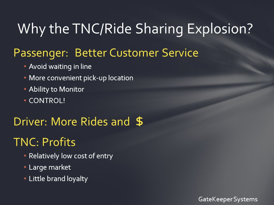 Passenger: Better Customer Service Avoid waiting in line More convenient pick-up location Ability to Monitor CONTROL.