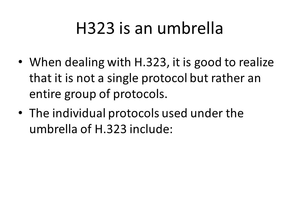 H.225.0 for call signalling; Q.931, a protocol borrowed from ISDN, also used for call signalling; H.245 for negotiating audio/video channel parameters; H.235 for security and authentication; RTP, the Real Time Protocol defined by IETF, used to transmit audio/video streams; H.450.x for additional services like call transfer, call diversion, etc.