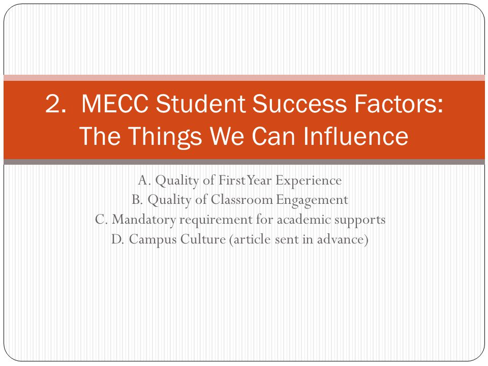 A. Quality of First Year Experience B. Quality of Classroom Engagement C.