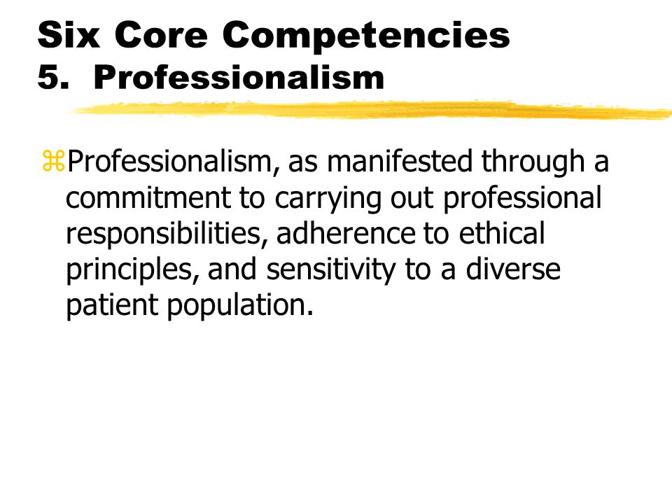 Six Core Competencies 5.