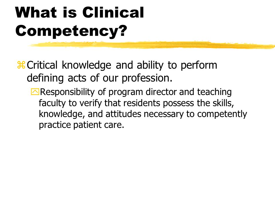 What is Clinical Competency.