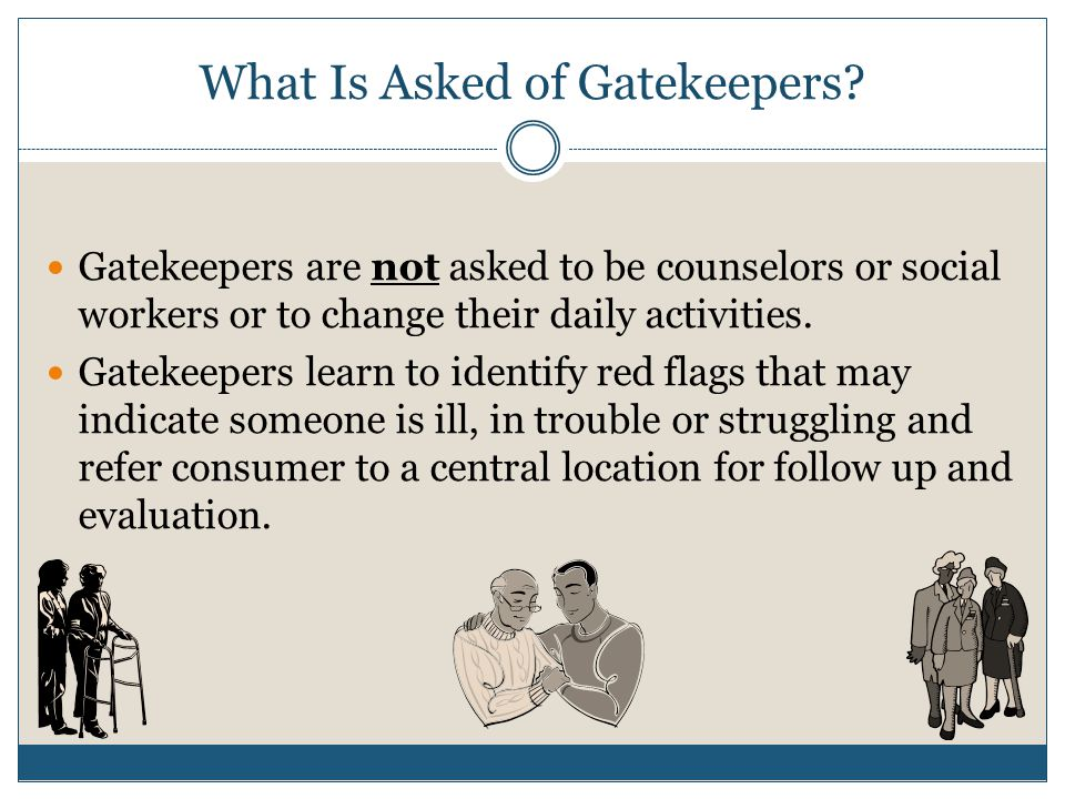 What Is Asked of Gatekeepers.