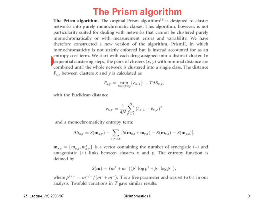 25. Lecture WS 2006/07Bioinformatics III31 The Prism algorithm