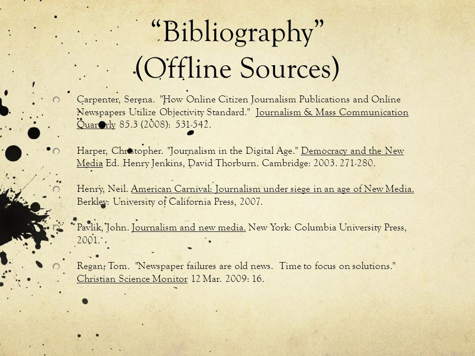 Bibliography (Offline Sources) Carpenter, Serena.