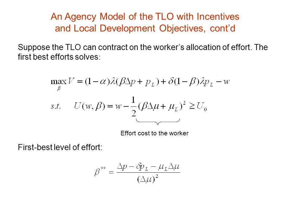 Suppose the TLO cannot contract on the worker's allocation of effort.