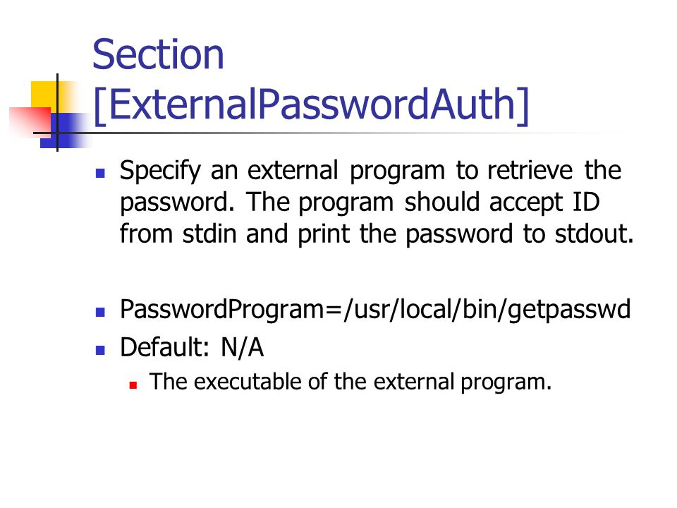 Section [ExternalPasswordAuth] Specify an external program to retrieve the password.