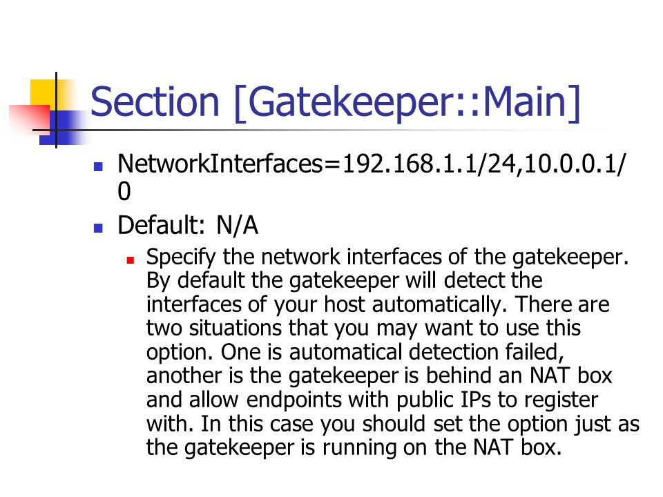 Section [Gatekeeper::Main] EndpointIDSuffix=_gk1 Default: _endp The gatekeeper will assign a unique identifier to each registered endpoint.