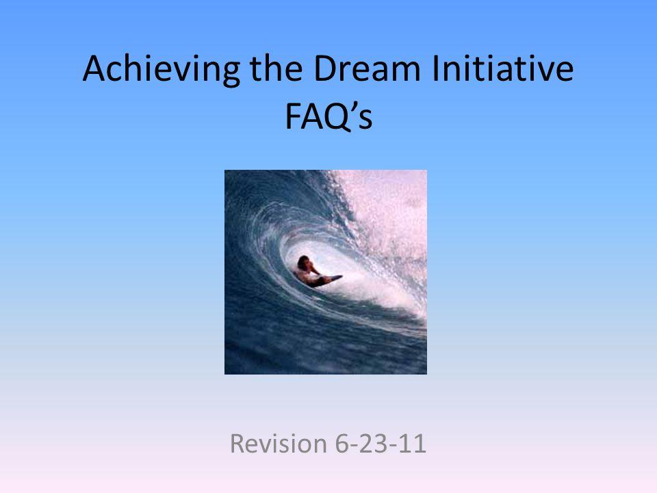 Achieving the Dream Initiative FAQ's Revision 6-23-11