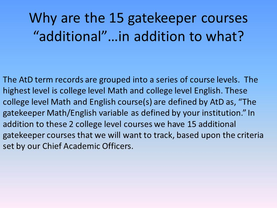 Why are the 15 gatekeeper courses additional …in addition to what.