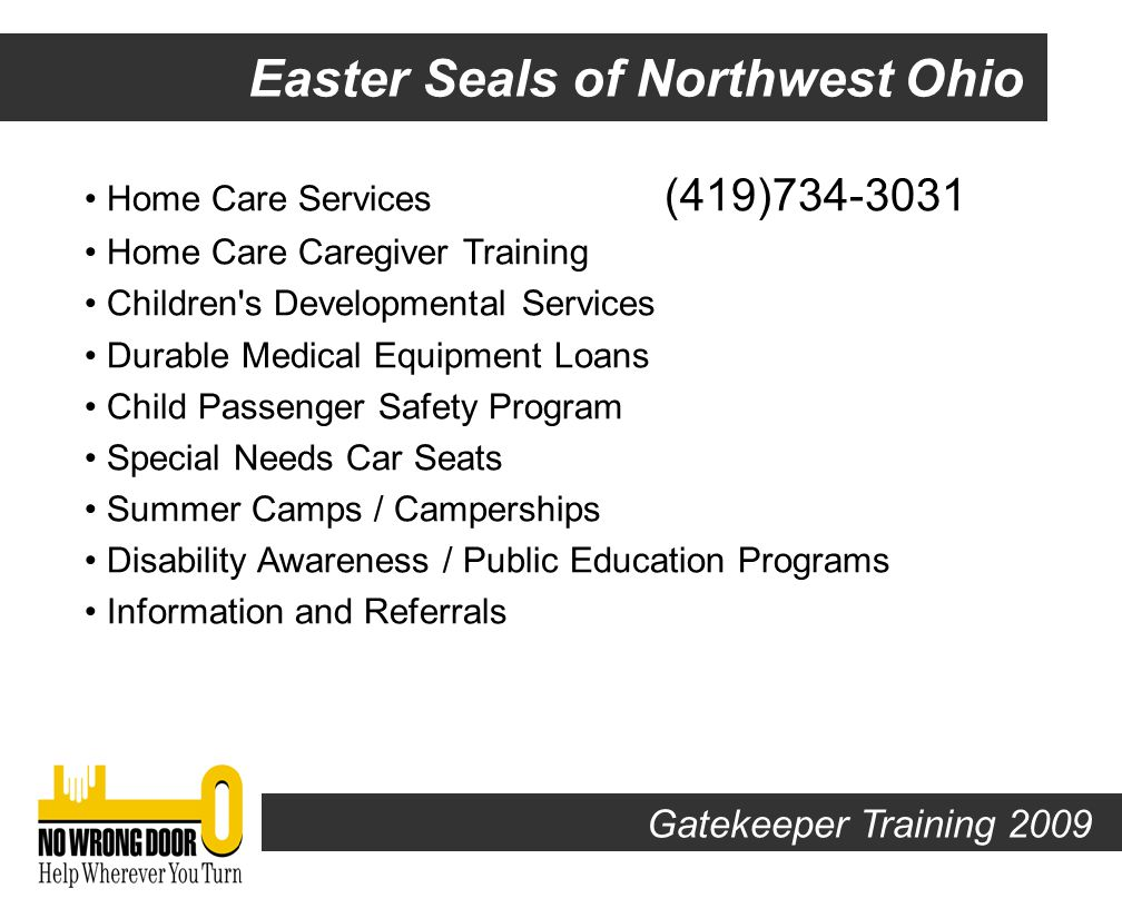 Ottawa County Educational Service Center Serve Ottawa County Residents only 419.855.3589 Must be under the age of 21 Audiological Services (hearing impaired) Autism Gifted and Talented Home School Accreditation Ohio Reads Program Parent Mentors Speech and Language Visually Impaired Youth-at-risk (drop outs/GED/job preparation) Gatekeeper Training 2009