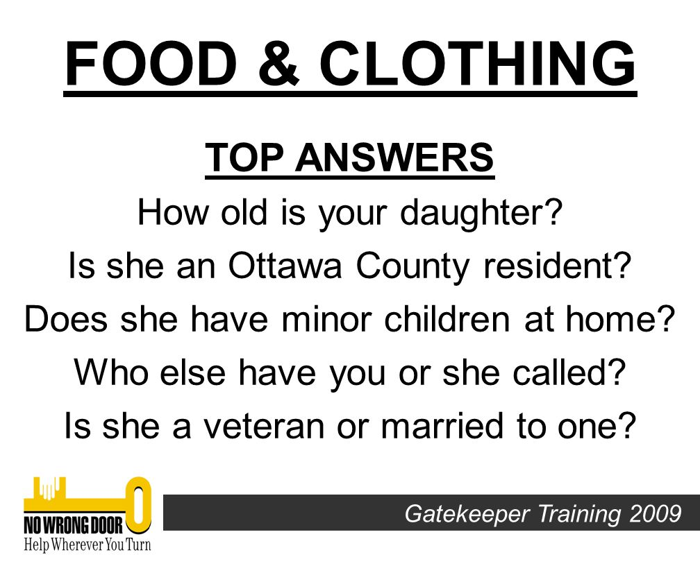 My daughter needs food. Can you help her? Gatekeeper Training 2009 FOOD & CLOTHING