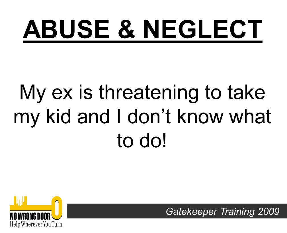 Gatekeeper Training 2009 $400 ABUSE & NEGLECT