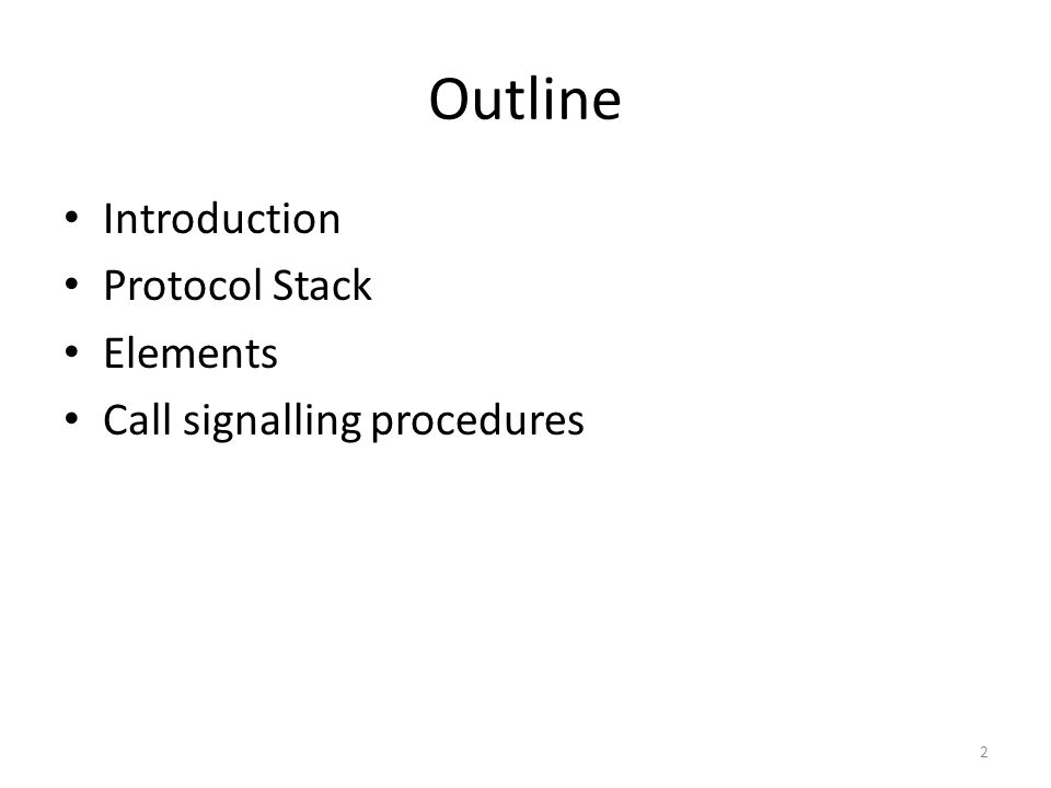 Outline Introduction Protocol Stack Elements Call signalling procedures 2