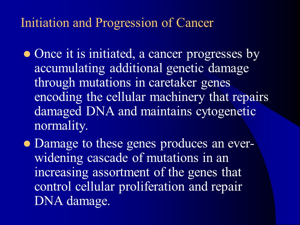 Once it is initiated, a cancer progresses by accumulating additional genetic damage through mutations in caretaker genes encoding the cellular machine