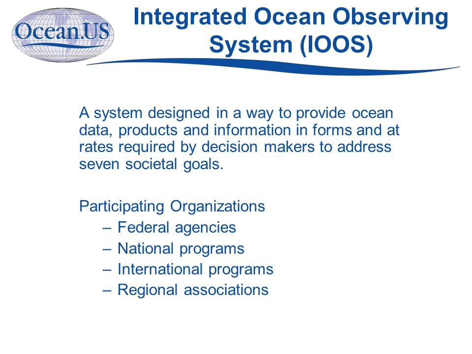 Observing Subsystem 4 IOOS Subsystems Satellites Aircraft Fixed Platforms Ships Drifters & Floats AUVs Metadata Data discovery Data transport Online browse Data archival Safe & Efficient Maritime Operations Homeland Security Natural Hazards Climate Change Public Health Ecosystem Health Living Marine Resources DMAC Subsystem Modeling & Analysis Subsystem Societal Goals