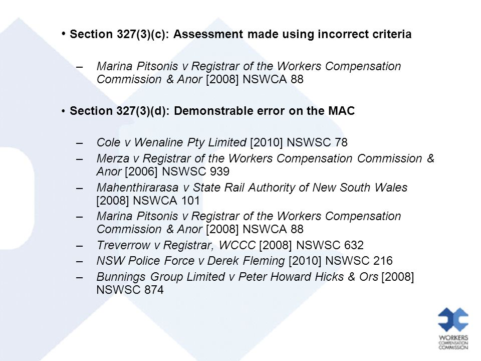 Section 327(3)(c): Assessment made using incorrect criteria –Marina Pitsonis v Registrar of the Workers Compensation Commission & Anor [2008] NSWCA 88