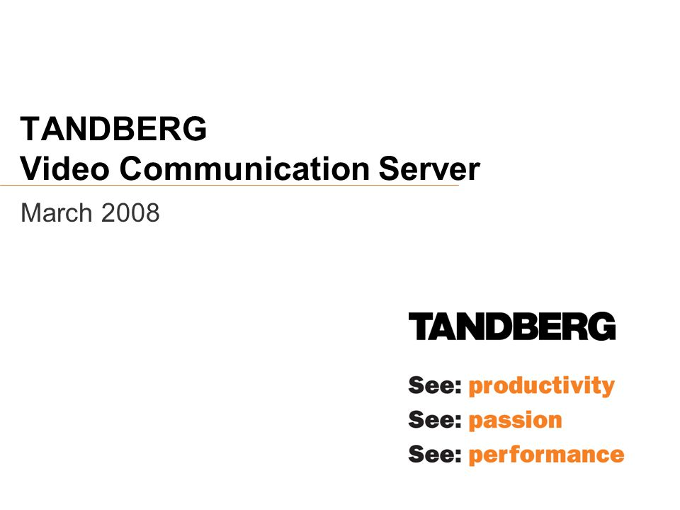 TANDBERG Video Communication Server March 2008