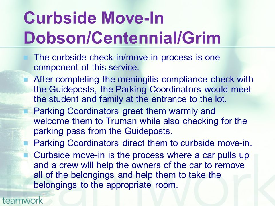 Curbside Move-In Dobson/Centennial/Grim The curbside check-in/move-in process is one component of this service. After completing the meningitis compli