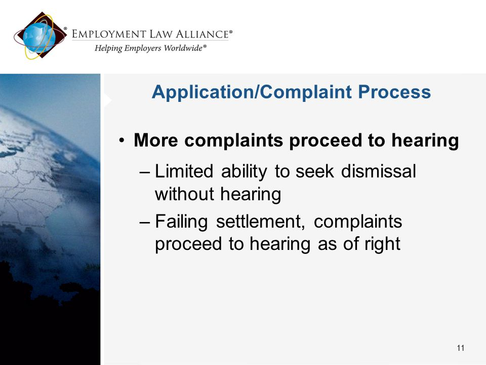 Application/Complaint Process More complaints proceed to hearing –Limited ability to seek dismissal without hearing –Failing settlement, complaints pr