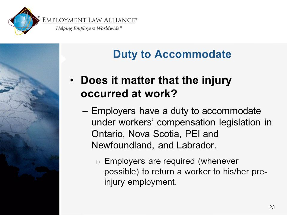 Duty to Accommodate Does it matter that the injury occurred at work.