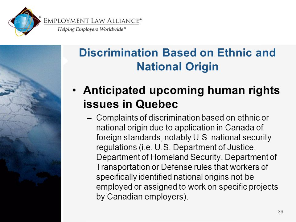 Discrimination Based on Ethnic and National Origin Anticipated upcoming human rights issues in Quebec –Complaints of discrimination based on ethnic or