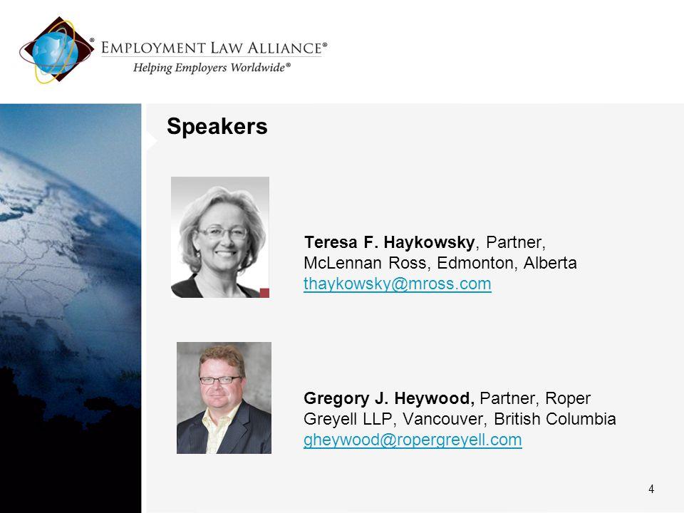 Speakers 4 Teresa F. Haykowsky, Partner, McLennan Ross, Edmonton, Alberta thaykowsky@mross.com Gregory J. Heywood, Partner, Roper Greyell LLP, Vancouv